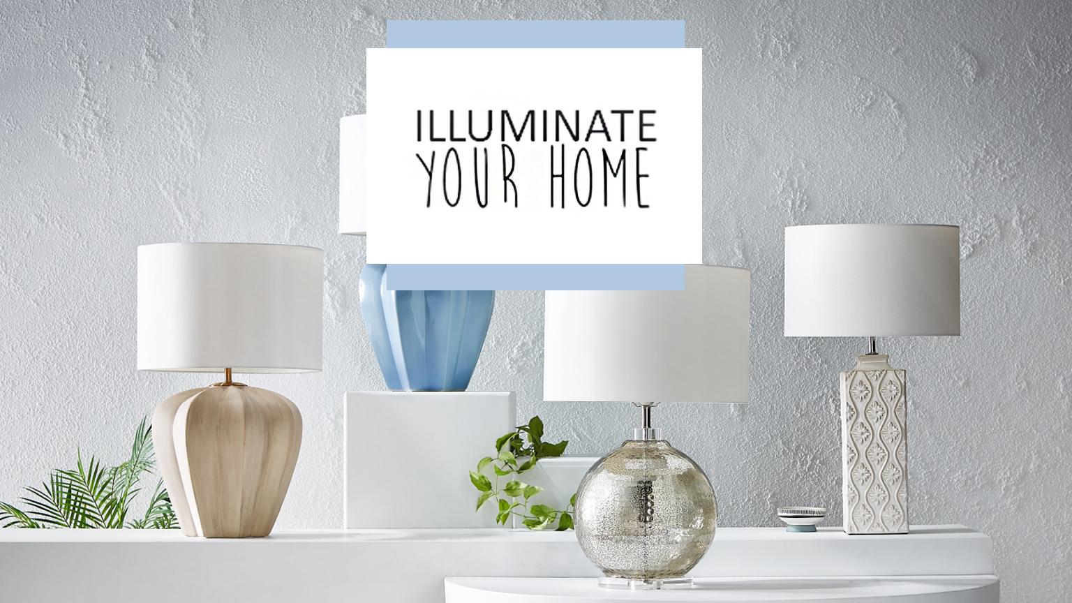 Lighting - Illuminate your home